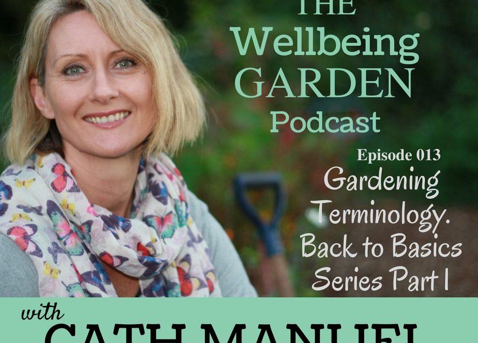 Episode 013 – Gardening Terminology – Back to Basics Part 1