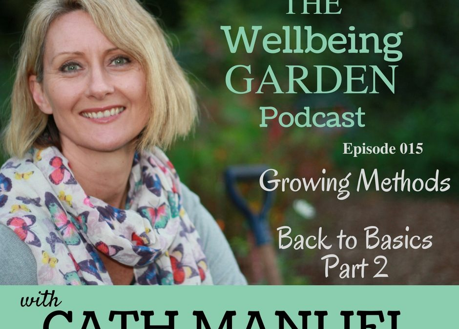 Episode 015 – Growing Methods – Back to Basics Part 2