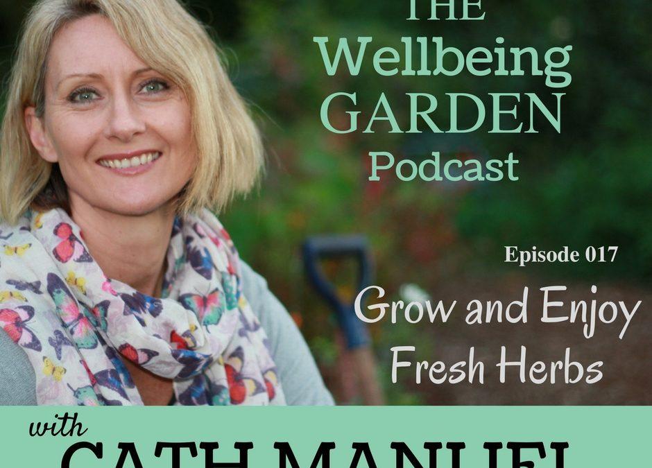 Episode 017 – Grow and Enjoy Fresh Herbs