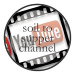 Soil to Supper You Tube Channel