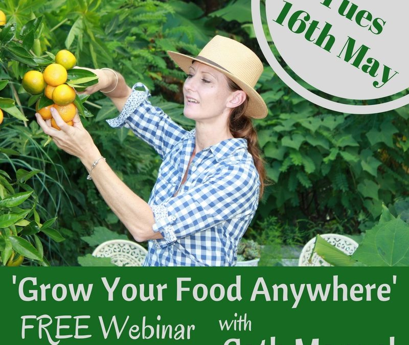 'Grow Your Food Anywhere' FREE Webinar with Cath Manuel