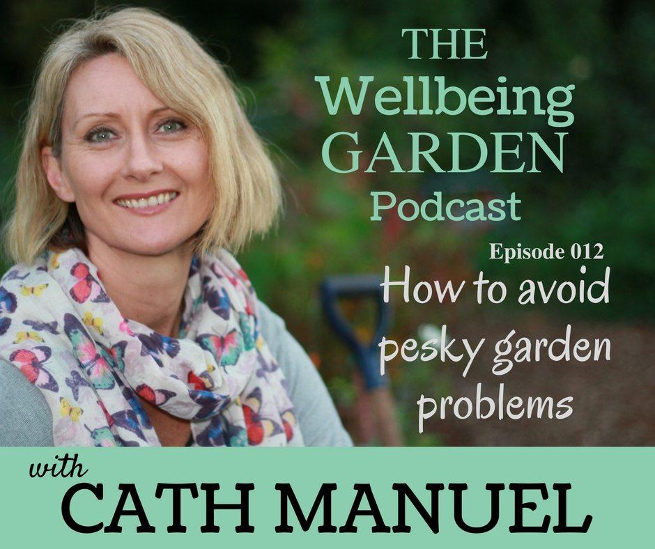 Episode 012 – How to Avoid Pesky Garden Problems