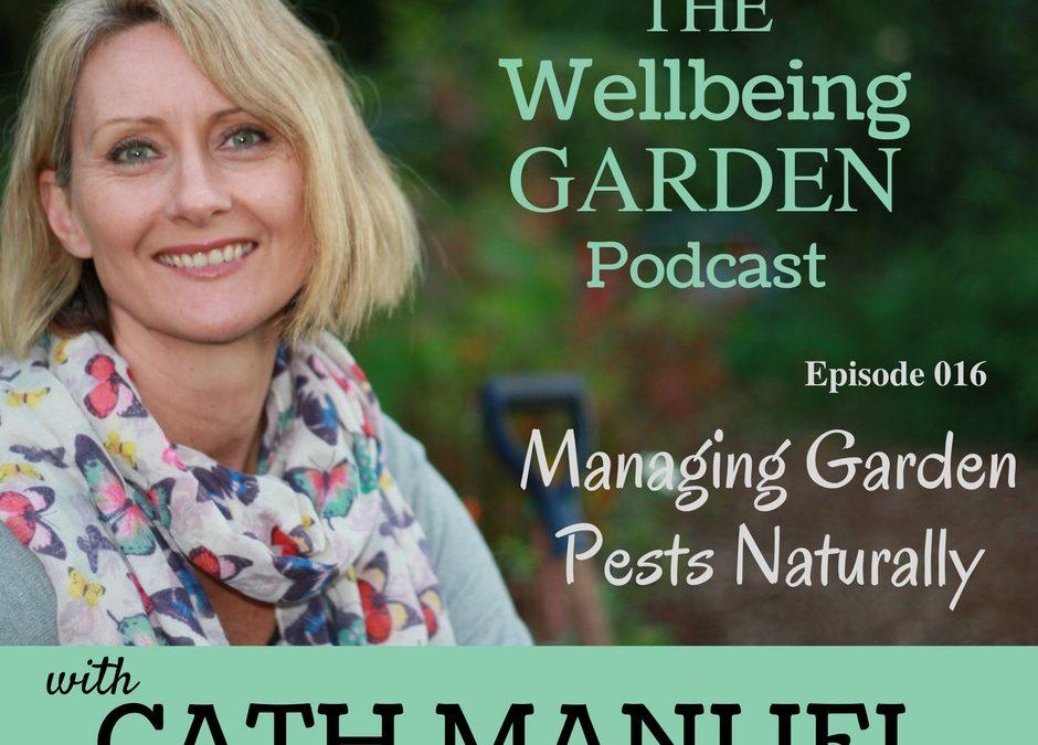 Episode 016 – Managing Garden Pests Naturally