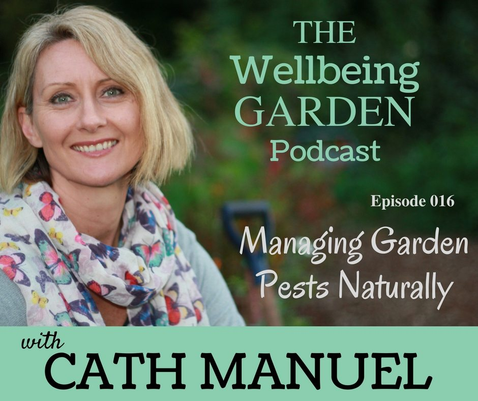 Episode 016 – Managing Garden Pests Naturally