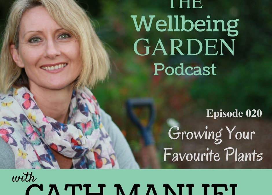 Episode 020 – Growing Your Favourite Plants