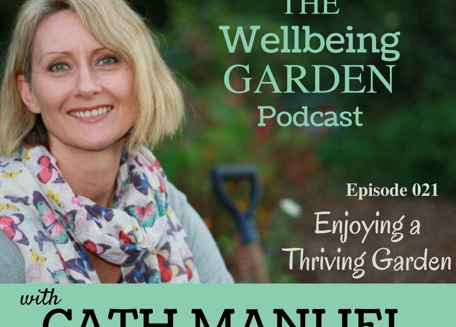 Episode – 021 – Enjoying a Thriving Garden