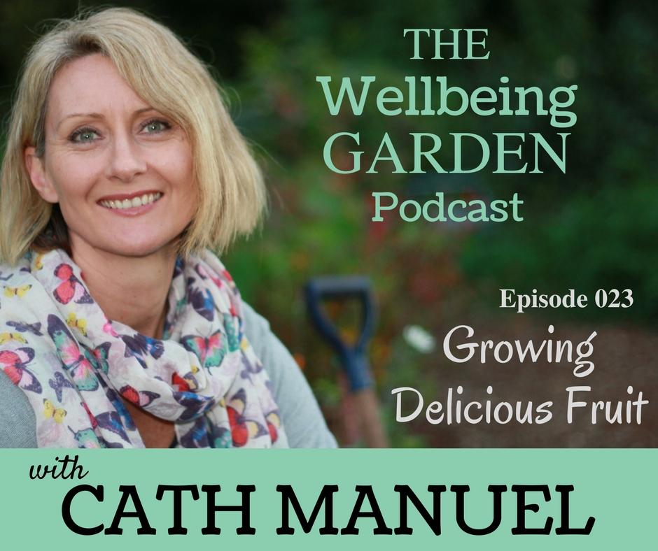 Episode 023 – Growing Delicious Fruit