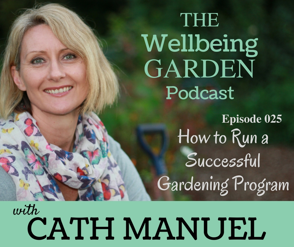 Episode 025 – How to Run a Successful Gardening Program