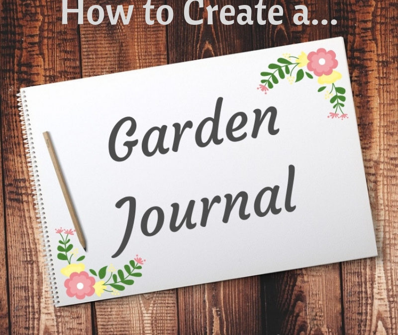 How to Create a Garden Journal